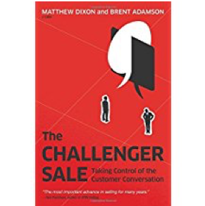 the challenger sale - Challenging Your Customers