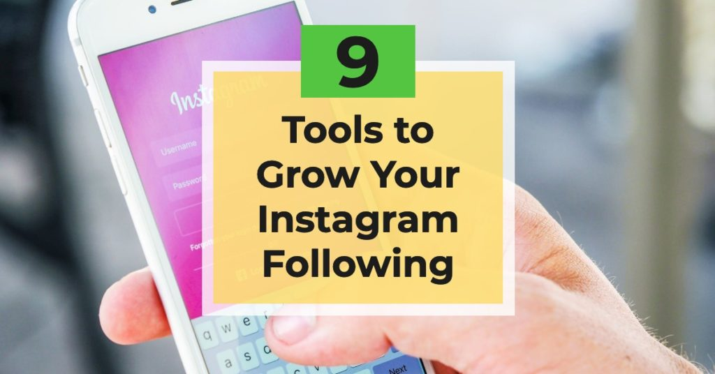 9 tools to grow your instagram following