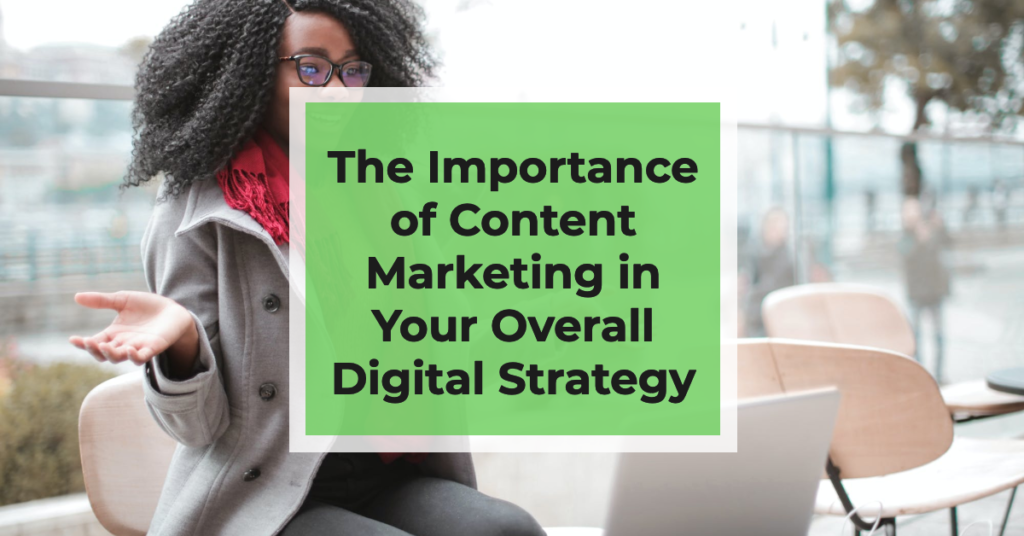 blog title the importance of content marketing in your overall digital strategy