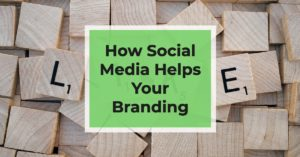 how social media helps your brand