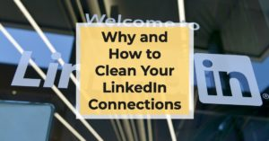 why and how to clean your linkedin connections